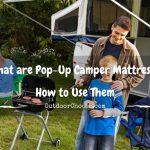 What are Pop-Up Camper Mattress